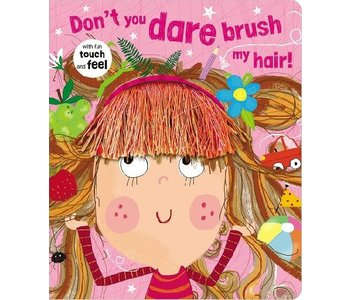 Don't You Dare Brush My Hair