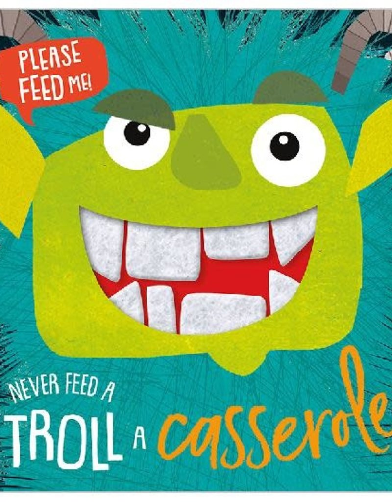 Make Believe Ideas Never Feed a Troll A Casserole