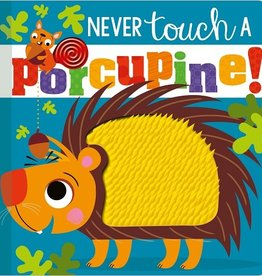 Make Believe Ideas Never Touch a Porcupine