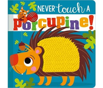 Never Touch a Porcupine