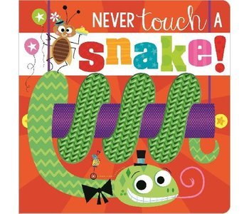 Never Touch a Snake
