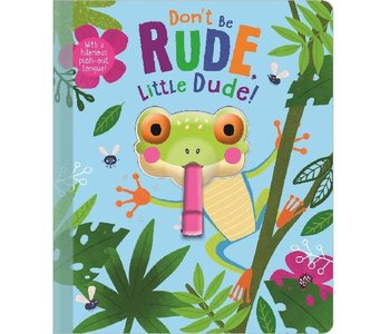 Don't Be Rude Little Dude! Board Book