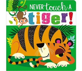 Never Touch A Tiger! Board Book