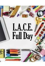 FTLA LACE Program: SINGLE Day 9:00 am to 4:00 pm