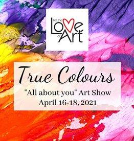 FTLA Art Show: True Colours entry April16, 17 & 18