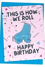 Feeling Smitten This is How We Roll Birthday Card