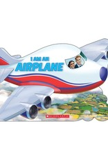 Scholastic I Am an Airplane