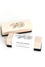The Type Set The Slate Eraser