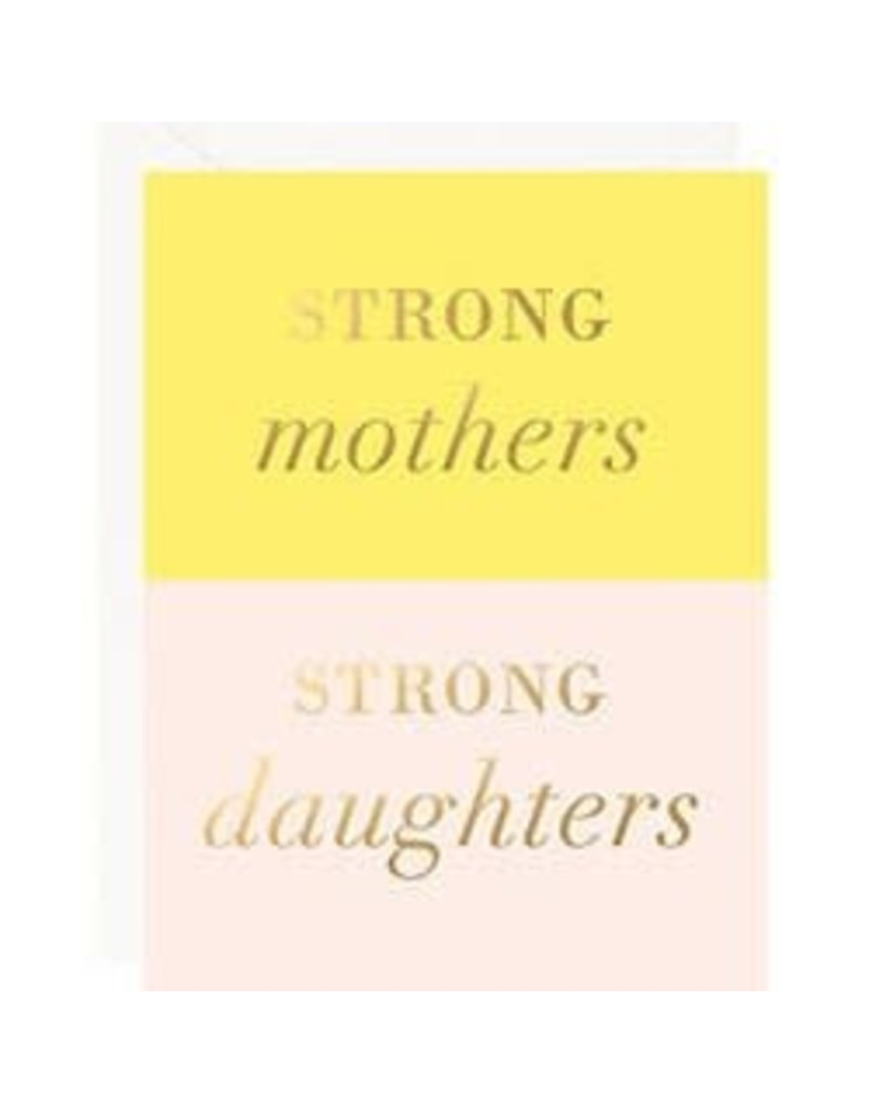 Waste Not Paper Strong Mothers Strong Daughters Mother's Day Card