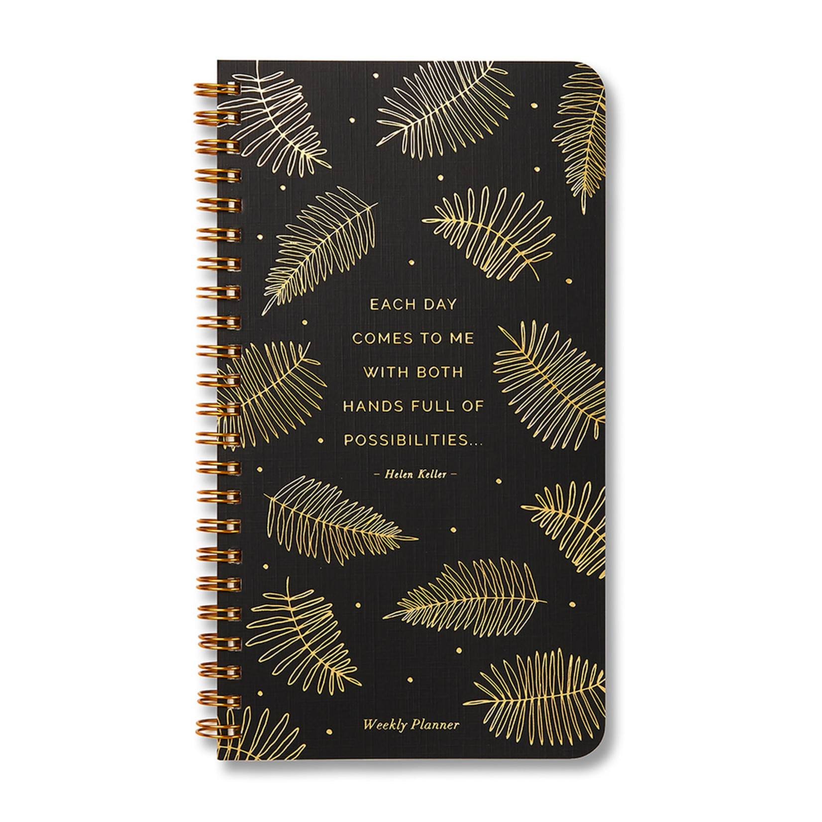 WEEKLY PLANNER - EACH DAY COMES TO ME WITH BOTH HANDS