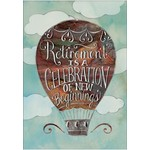 RETIREMENT IS A CELEBRATION CARD