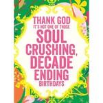 SOUL CRUSHING DECADE ENDING CARD
