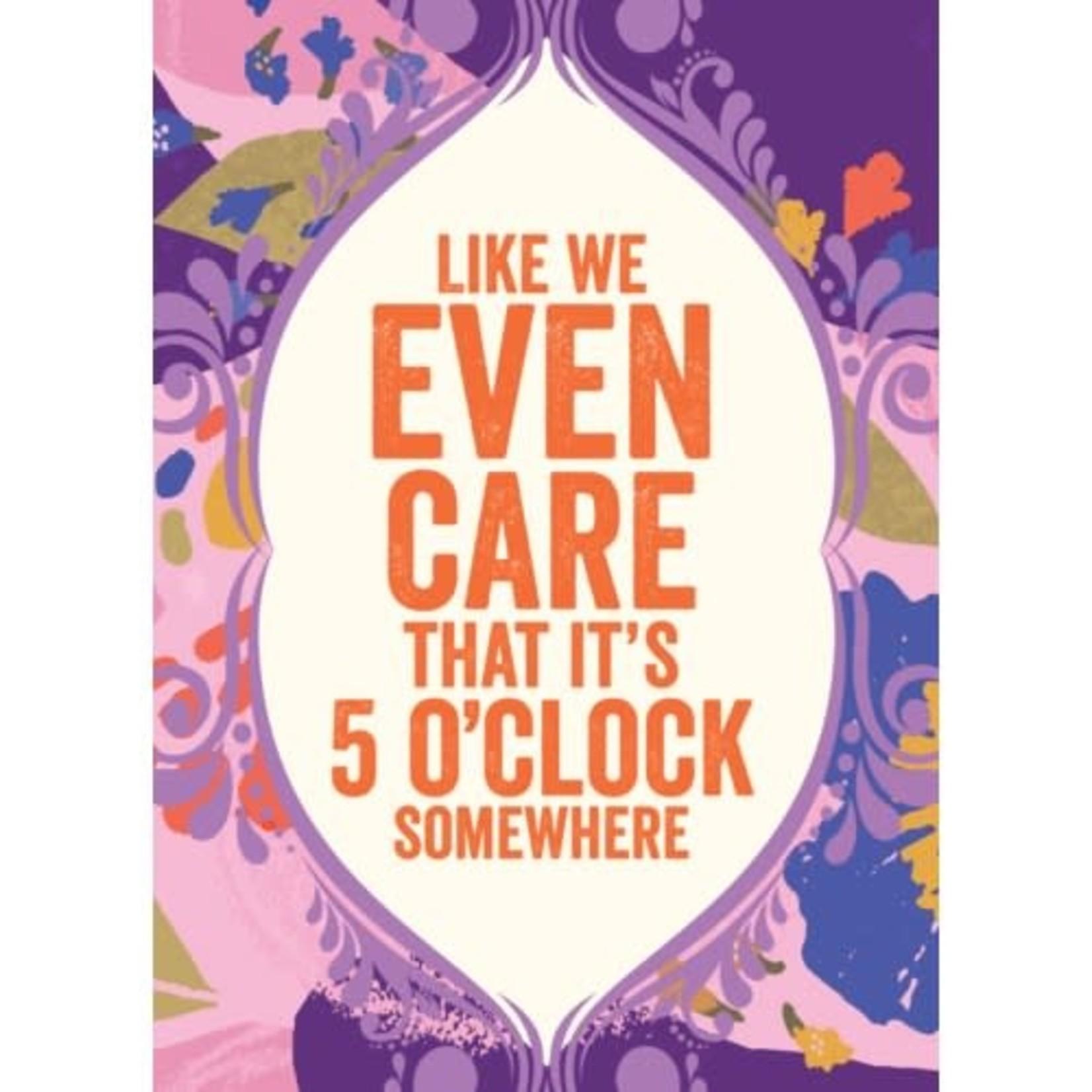 5 O'CLOCK SOMEWHERE CARD