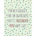 CELEBRATE YOU ANY DAY CARD