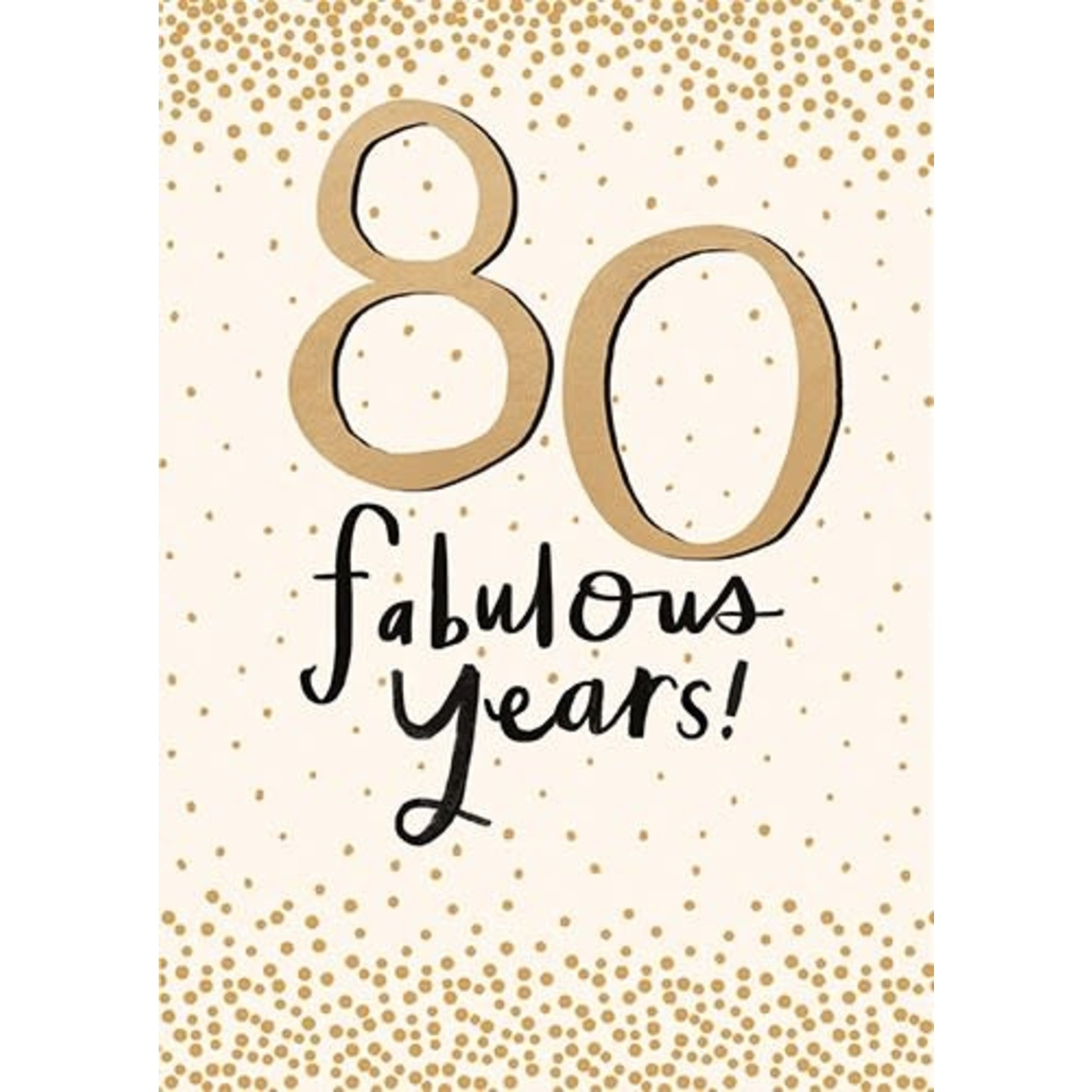 80 FABULOUS YEARS