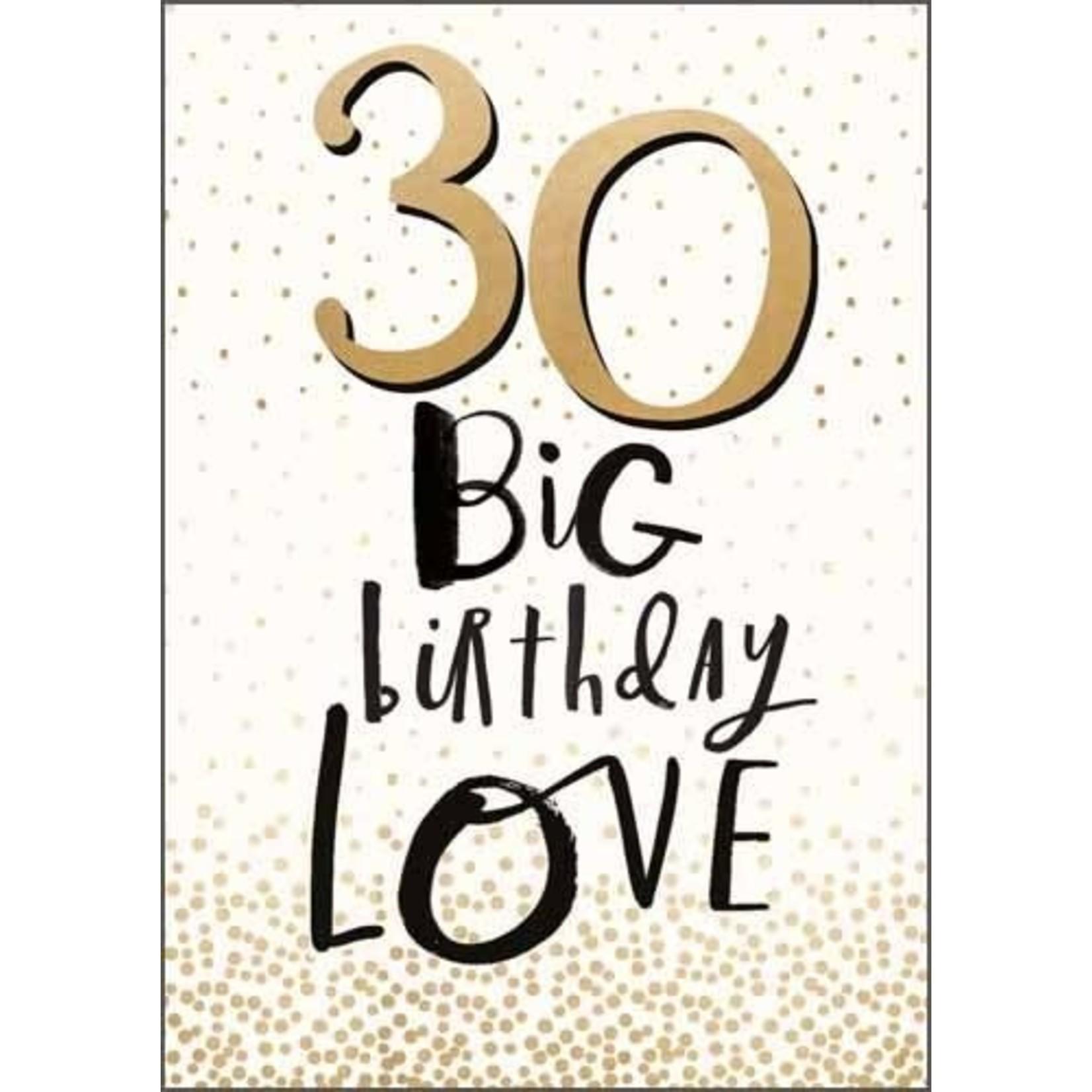 30 BIG BIRTHDAY LOVE CARD
