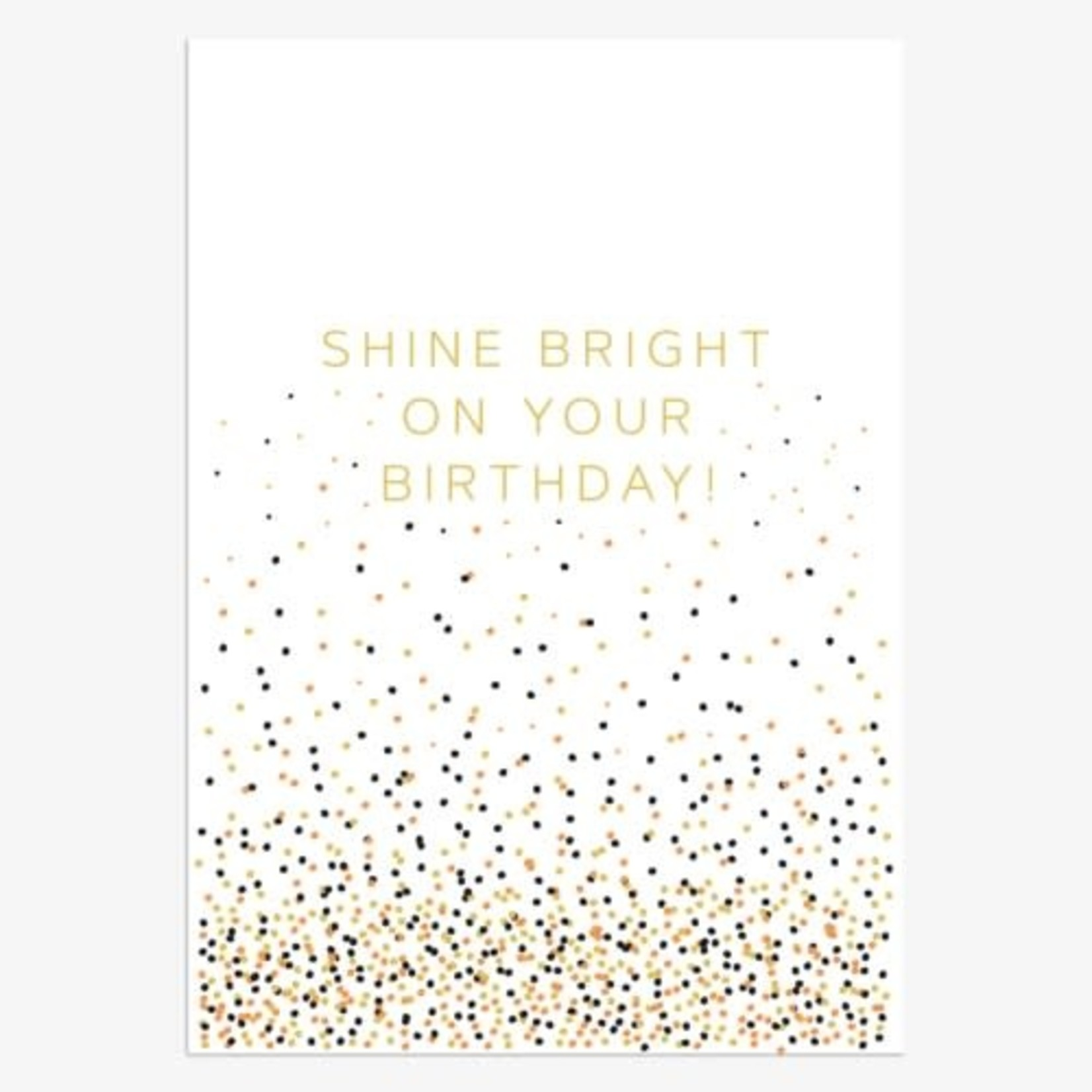 SHINE BRIGHT ON YOUR BIRTHDAY CARD