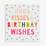 HUGS KISSES & BIRTHDAY WISHES CARD