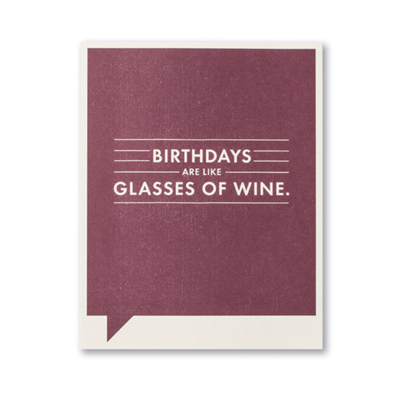 BIRTHDAYS ARE LIKE GLASSES OF WINE CARD