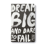 WRITE NOW JOURNAL - DREAM BIG AND DARE TO FAIL