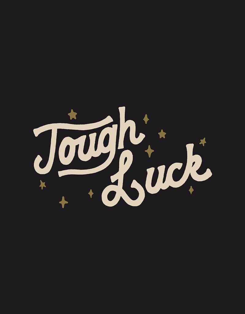 Tough Luck Hoodie