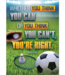 Whether You Think You Can or You Think You Can't, You're Right Positive Poster