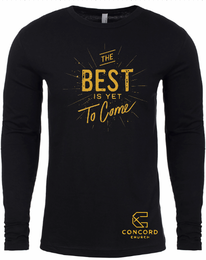 THE BEST IS YET TO COME LONG SLEEVE SHIRT