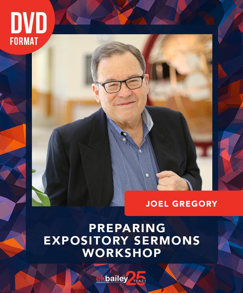 EKBPC25: Preparing Expository Sermons Workshop - DVD (Joel Gregory)
