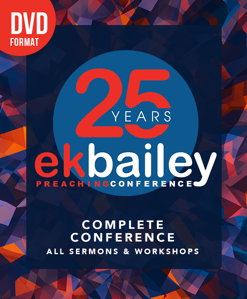 EKBPC25: The Complete 25th Annual E.K. Bailey Preaching Conference Series - DVD (All Sermons & Workshops)