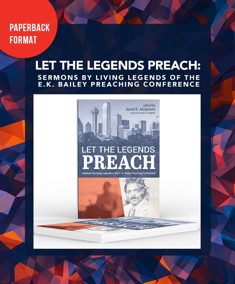 EKBPC25: Let the Legends Preach - Paperback (Jared E. Alcantara)