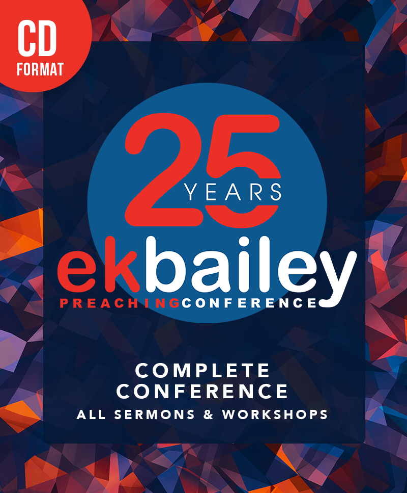 EKBPC25: The Complete 25th Annual E.K. Bailey Preaching Conference Series - CD (All Sermons & Workshops)