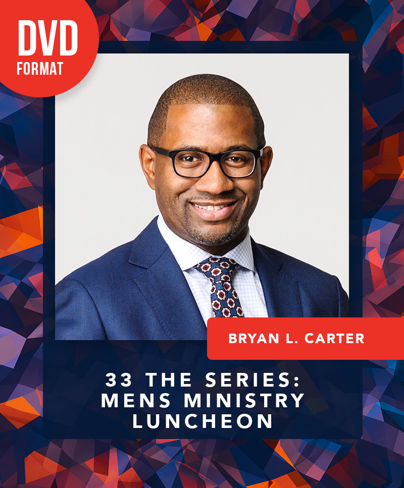 EKBPC25: 33 the Series Mens Ministry Luncheon - DVD (Bryan L. Carter)