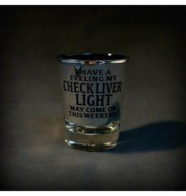 Check Liver Light Shot Glass