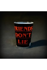 Friends Don't Lie Shot Glass