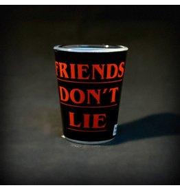 Friends Don't Lie Shot Glass