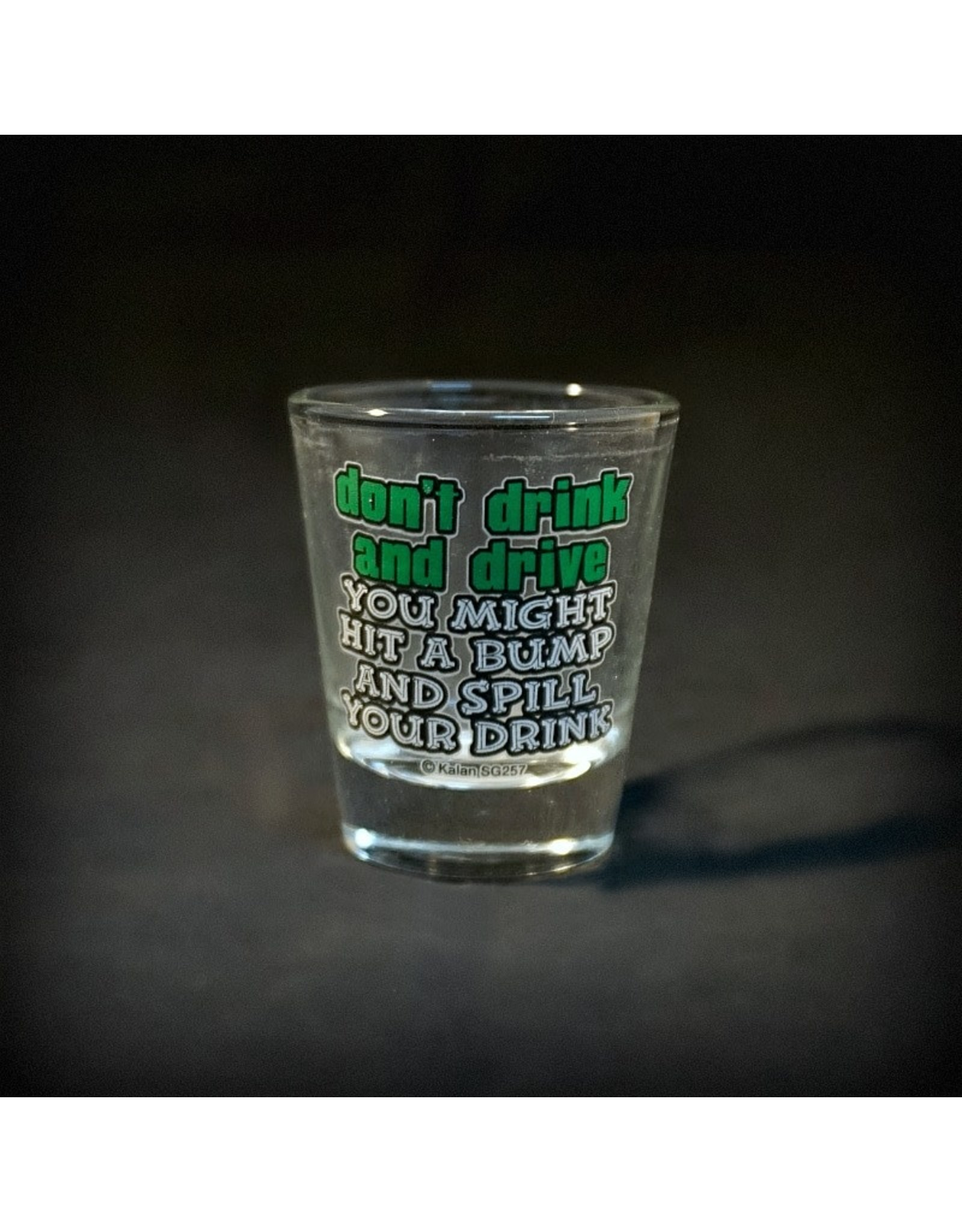 Don't Drink and Drive Shot Glass