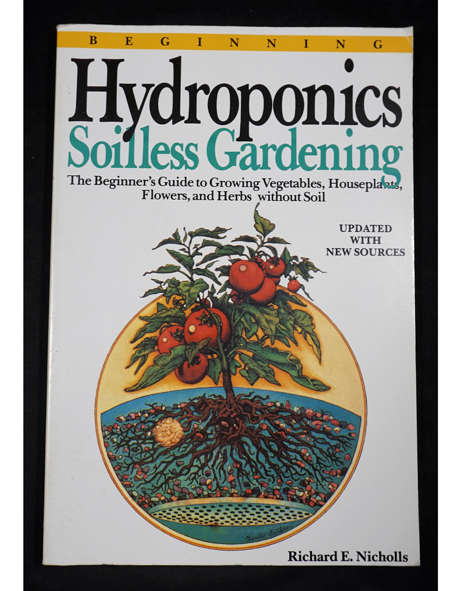 Hydroponics Soilless Gardening by Richard E. Nicholls