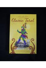 Llewellyn's Classic Tarot by Barbara Moore