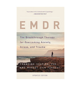 Literature EMDR The Breakthrough Therapy for Overcoming Anxiety, Stress, and Trauma