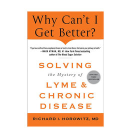 Literature Why Can't I Get Better?: Solving the Mystery of Lyme