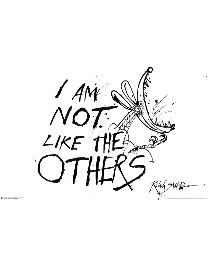 Ralph Steadman - I'm Not Like The Others Poster