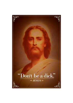 "Jesus - Don't Be A Dick Poster 24""x36"""