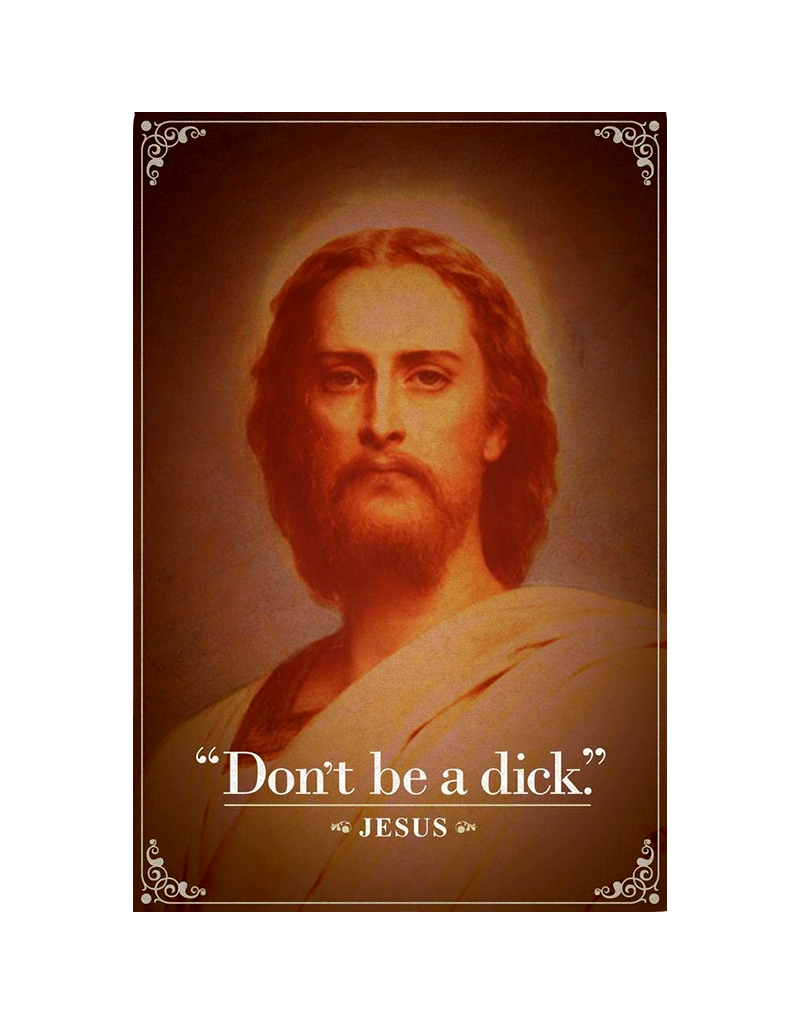 """Jesus - Don't Be A Dick Poster 24""""x36"""""""