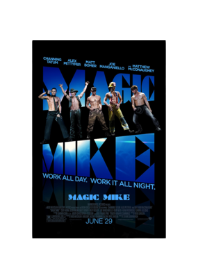 """Magic Mike - One Sheet Poster 24""""x36"""""""