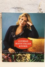 Lucinda's Rustic Italian Kitchen by Lucinda Scala Quinn