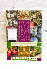 Fresh Food From Small Places by R.J. Ruppenthal