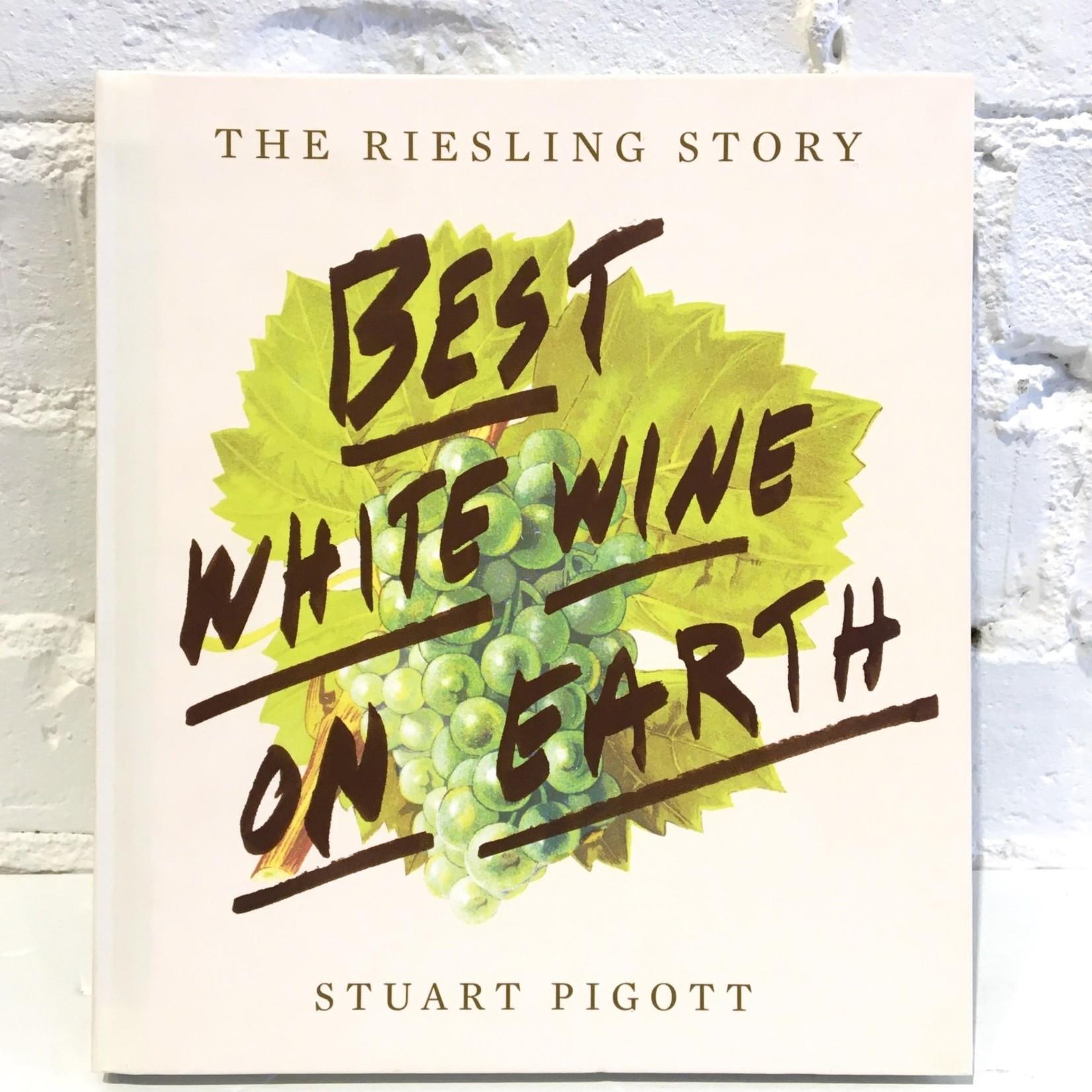 Best White Wine on Earth by Stuart Pigott