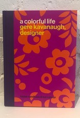 A Colorful Life: Gere Kavanaugh, Designer by Louise Sandhaus & Kat Catmur