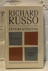 Interventions: A Novella & Three Stories by Richard Russo