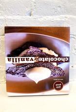 Chocolate & Vanilla by Gale Gand